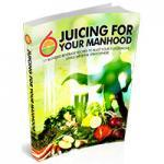 Juicing For Your Manhood PDF