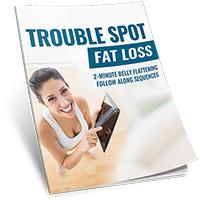 Trouble Spot Fat Loss System PDF
