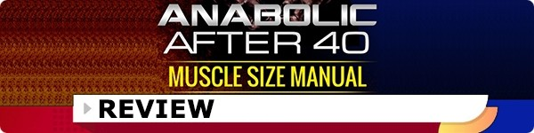 Anabolic After 40 Muscle Size Manual Review